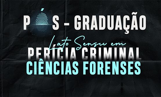 pos graduação perícia criminal e ciências forenses